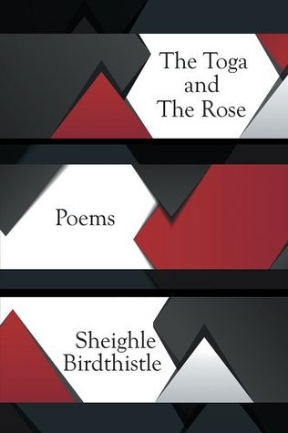 The Toga and The Rose Sheighle Birdthistle