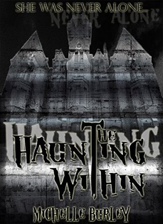 The Haunting Within  by  Michelle Burley