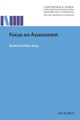 Focus on Assessment  by  Eunice Eunhee Jang