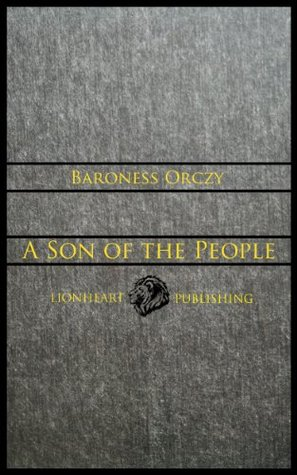 A Son of the People Emmuska Orczy