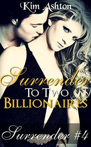 Surrender to Two Billionaires Kim Ashton