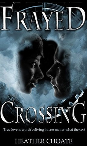 Frayed Crossing: A Supernatural Romance Novel  by  Heather Choate