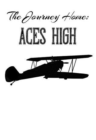 The Journey Home: Aces High E.J.L.