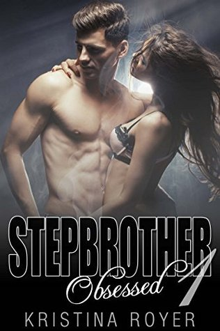 Obsessed 1 (Stepbrother Series Book 1)  by  Kristina Royer