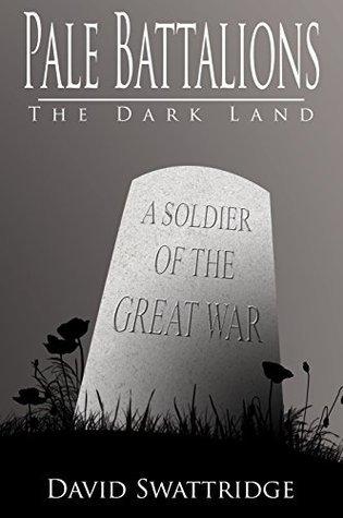 Pale Battalions- The Dark Land  by  David Swattridge