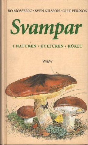 Svampar i naturen - kulturen - köket  by  Olle Persson