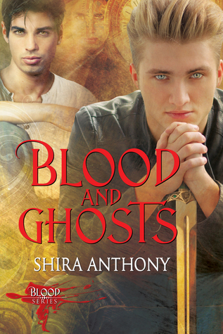 Blood and Ghosts (Blood #2)  by  Shira Anthony