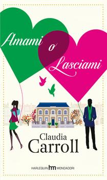 Amami o lasciami  by  Claudia Carroll