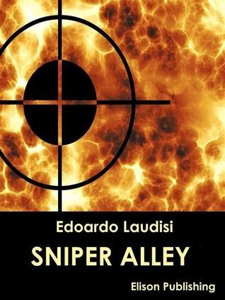 Sniper Alley  by  Edoardo Laudisi
