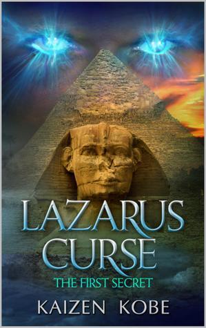 Lazarus Curse The First Secret  by  Kaizen Kobe