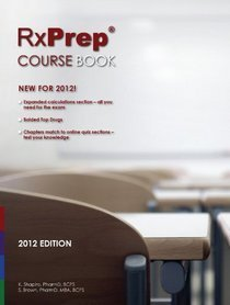 RxPreps 2012 Course Book for NAPLEX® Pharmacist Licensure Exam  by  Karen Shapiro