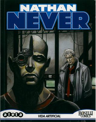 Vida Artificial (Nathan Never Aleta Ediciones, #29) Alberto Ostini