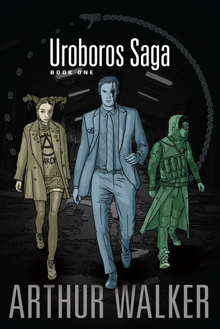 Uroboros Saga Book 1  by  Arthur Walker