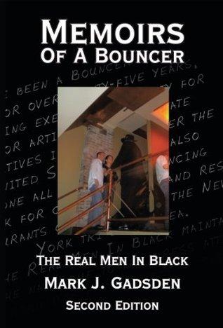 Memoirs Of A Bouncer  by  Mark J. Gadsden