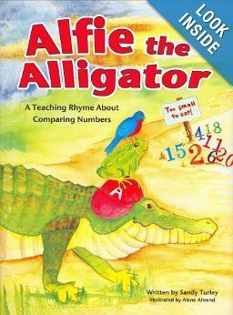 Alfie The Alligator: A Teaching Rhyme About Comparing Numbers Sandy Turley