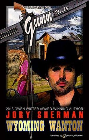 Wyoming Wanton (GUNN Book 16) Jory Sherman