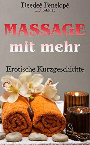 Massage mit mehr: Erotische Kurzgeschichte  by  Deedeé Penelopé