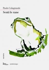 Senti le rane  by  Paolo Colagrande