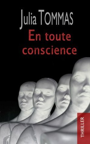 En toute conscience  by  Julia Tommas