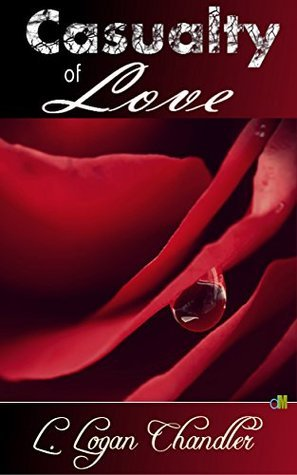 Casualty of Love  by  L. Logan Chandler