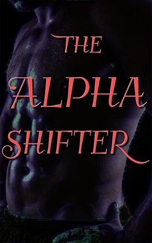 The Alpha Shifter: Chosen Karen Davis