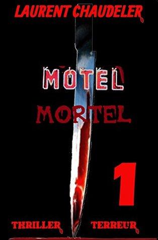 Motel Mortel épisode 1/2 Thriller Terreur Laurent Chaudeler