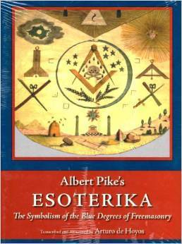 Esoterika - The Symbolism Of The Blue Degrees Of Freemasonry Albert Pike