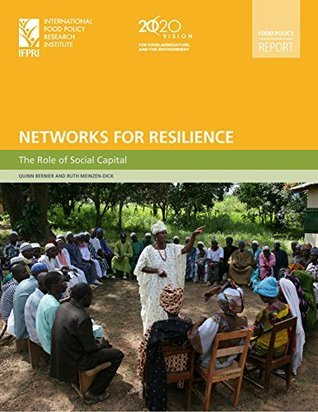 Networks for Resilience: The Role of Social Capital  by  Quinn Bernier