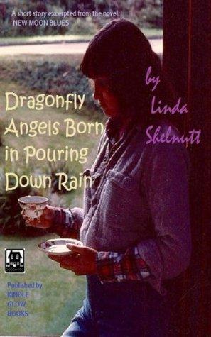 Dragonfly Angels Born in Pouring Down Rain Linda Shelnutt