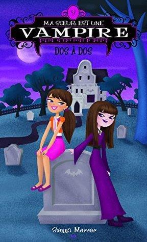 Dos à dos (Ma soeur est une vampire, #9)  by  Sienna Mercer