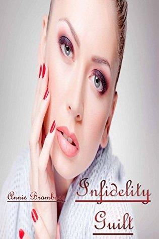 Infidelity Guilt  by  Annie Bramburg