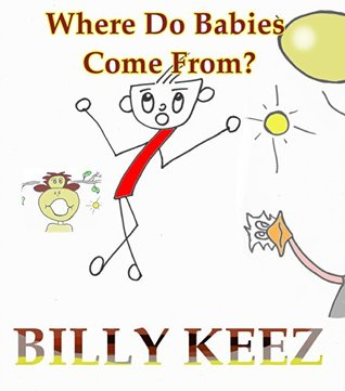 Billy Keez - Where Do Babies Come From? xavier carl james
