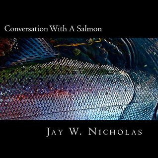 Salmon, People, and Place: A Biologists Search for Salmon Recovery Jim Lichatowich