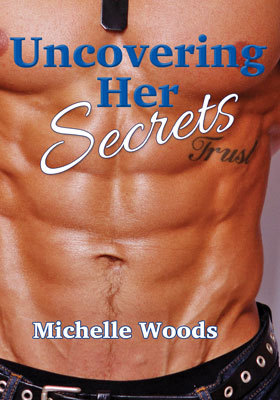 Uncovering Her Secrets (Seals Security # 2)  by  Michelle  Woods