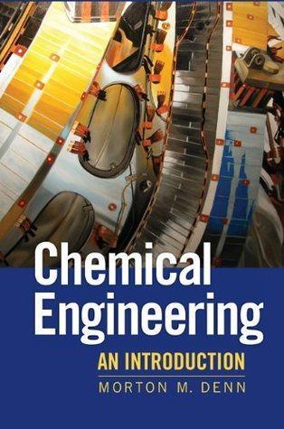 Chemical Engineering (Cambridge Series in Chemical Engineering)  by  Morton Denn