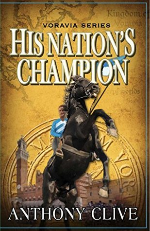 His Nations Champion (The Voravia Series Book 3)  by  Anthony Clive