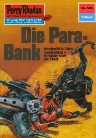 Perry Rhodan 598: Die Para-Bank (Heftroman): Perry Rhodan-Zyklus Die Altmutanten  by  William Voltz