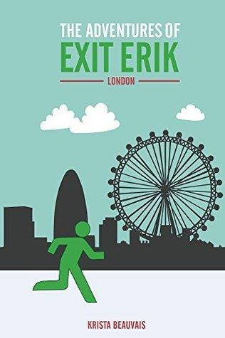 The Adventures of Exit Erik: London Krista Beauvais