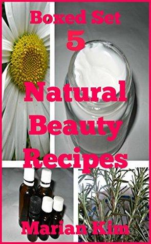Boxed Set 5 Natural Beauty Recipes Marian Kim