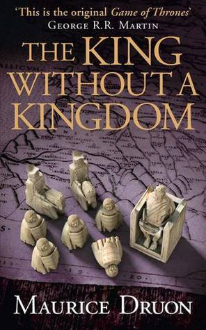 The King Without a Kingdom (Les Rois Maudits, #7) Maurice Druon