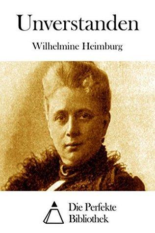 Unverstanden Wilhelmine Heimburg