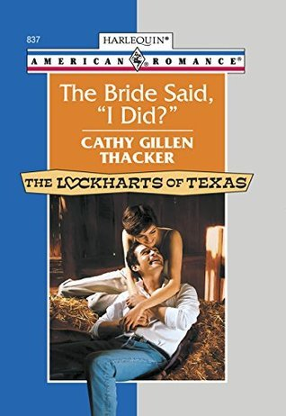 The Bride Said, I Did? Cathy Gillen Thacker