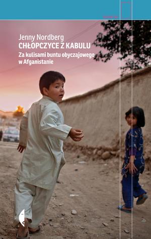 Chłopczyce z Kabulu. Za kulisami buntu obyczajowego w Afganistanie  by  Jenny Nordberg