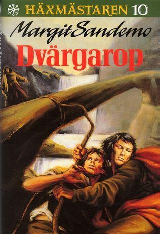 Dvärgarop (Häxmästaren, #10)  by  Margit Sandemo