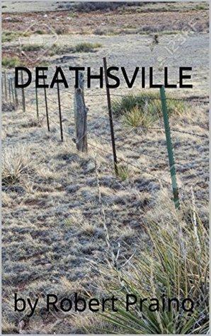 DEATHSVILLE: Robert Praino by Robert Praino