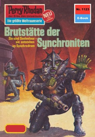 Perry Rhodan 1123: Brutstätte der Synchroniten (Heftroman): Perry Rhodan-Zyklus Die endlose Armada  by  Ernst Vlcek