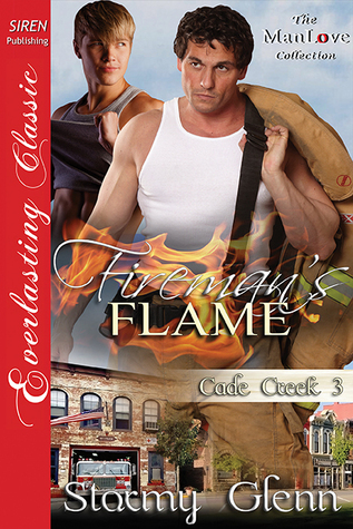 Firemans Flame (Cade Creek #3)  by  Stormy Glenn
