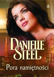 Pora namiętności Danielle Steel