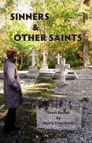 Sinners and Other Saints  by  Nancy Crouchman