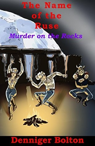 The Name of the Ruse: Murder on the Rocks: A B.B. Rivers Mystery Serues Book Five (B.B. Rivers Mystery Series 5)  by  Denniger Bolton